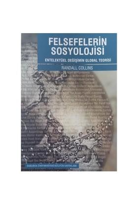 Felsefelerin Sosyolojisi: Entelektüel Değişimin Global Teorisi-Randall Collins
