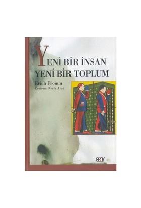 Yeni Bir İnsan Yeni Bir Toplum - Erich Fromm