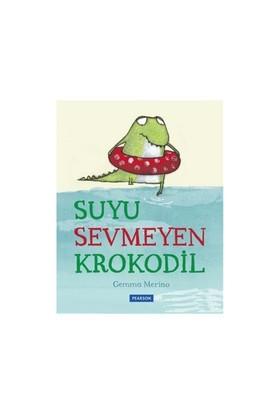 Suyu Sevmeyen Krokodil - Gemma Merino