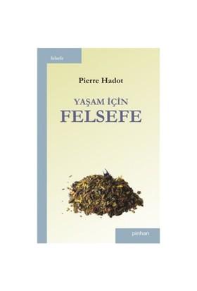 Yaşam İçin Felsefe-Pierre Hadot