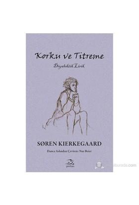 Korku ve Titreme - Diyalektik Lirik - Soren Kierkegaard
