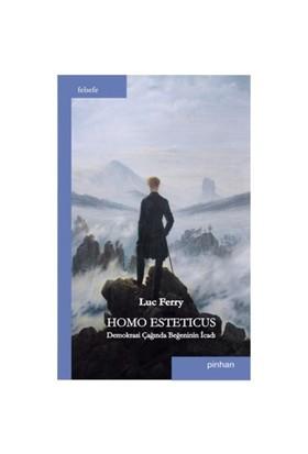 Homo Esteticus - Demokrasi Çağında Beğeninin İcadı-Luc Ferry