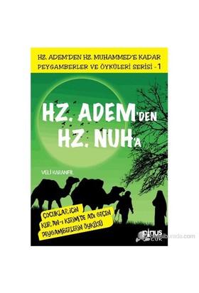Peygamberler Ve Öyküleri Serisi-1: Hz. Adem'Den Hz. Nuh'A-Veli Karanfil