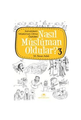 Nasıl Müslüman Oldular - 3 - M. Sinan Adalı