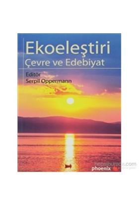 Ekoeleştiri Çevre Ve Edebiyat-Serpil Oppermann