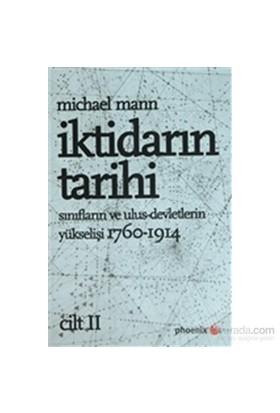 İktidarın Tarihi Cilt: 2 Sınıfların Ve Ulus Devletlerin Yükselişi (1760-1914)-Michael Mann