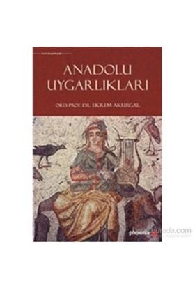 Anadolu Uygarlıkları - Ekrem Akurgal