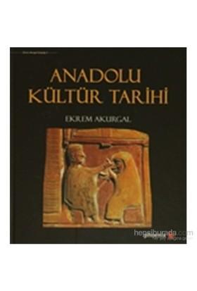 Anadolu Kültür Tarihi-Ekrem Akurgal