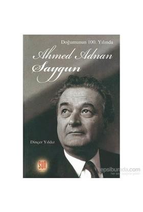 Doğumunun 100.Yılında Ahmet Adnan Saygun-Dinçer Yıldız