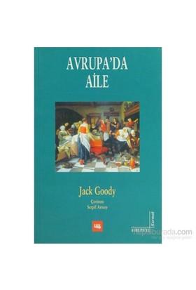 Avrupa'Da Aile - Bir Tarihsel - Antropolojik Deneme-Jack Goody