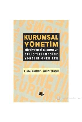 Kurumsal Yönetim: Türkiye'deki Durumu ve Geliştirilmesine Yönelik Öneriler