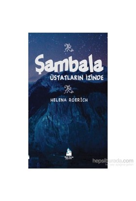 Şambala-Üstatların İzinde - Helena Roerich
