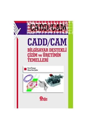 Cad / Cam - Bilgisayar Destekli Çizim Ve Üretimin Temelleri