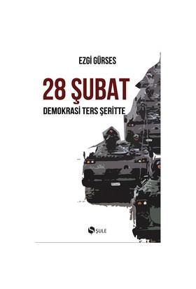 28 Şubat - Demokrasi Ters Şeritte-Ezgi Gürses