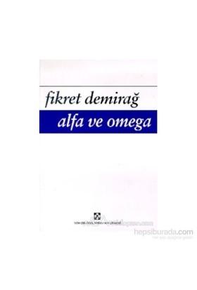 Alfa Ve Omega-Fikret Demirağ