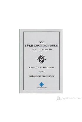 15. Türk Tarih Kongresi - 1. Cilt-Kolektif