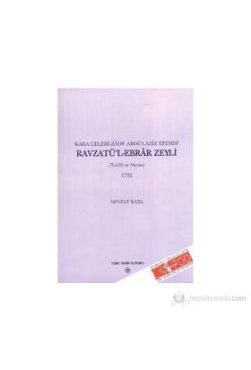 Kara Çelebi-Zade Abdülaziz Efendi Ravzatü'L-Ebrar Zeyli 1732 - Nevzat Kaya