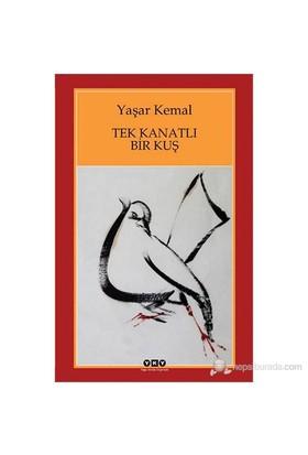 Tek Kanatlı Bir Kuş - Yaşar Kemal