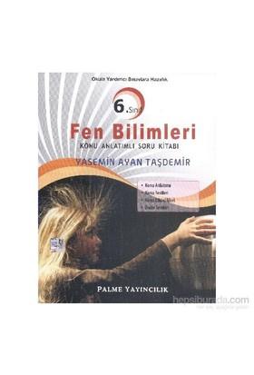 Palme 6. Sınıf Fen Bilimleri Konu Anlatımlı Soru Kitabı - Yasemin Ayan Taşdemir