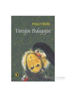 Yüreğin Pedagojisi-Paulo Freire