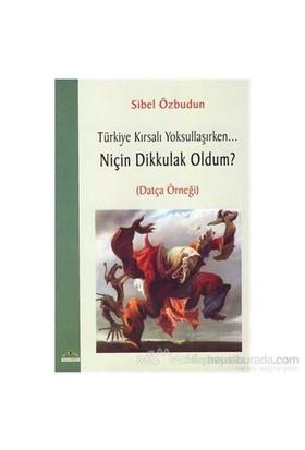Türkiye Kırsalı Yoksullaşırken Niçin Dik Kulak Oldum-Sibel Özbudun