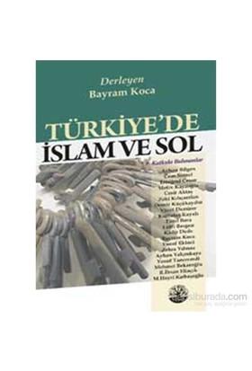 Türkiye'De İslam Ve Sol-Bayram Koca