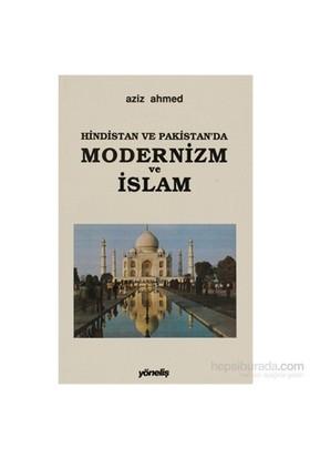 Hindistan Ve Pakistan'Da Modernizm Ve İslam-Aziz Ahmed