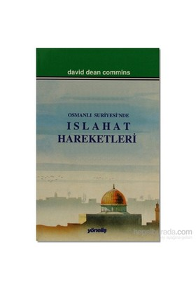 Osmanlı Suriyesi'Nde Islahat Hareketleri-David Dean Commins
