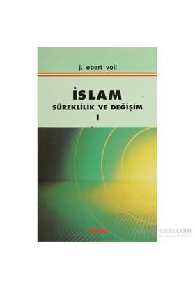 İslam Süreklilik Ve Değişim Cilt 1-John Obert Voll