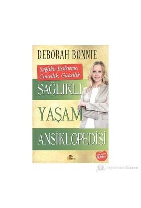 Sağlıklı Yaşam Ansiklopedisi-Deborah Bonnie