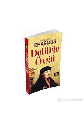 Deliliğe Övgü-Desiderius Erasmus