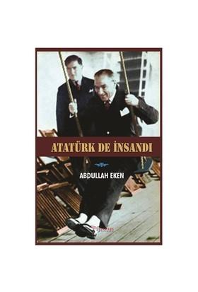 Atatürk De İnsandı-Abdullah Eken