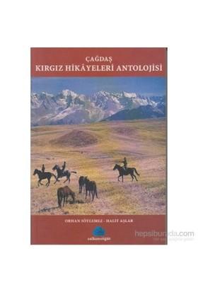 Çağdaş Kırgız Hikayeleri Antolojisi-Orhan Söylemez