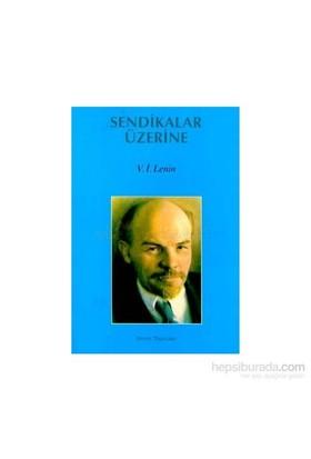 Sendikalar Üzerine-Vladimir İlyiç Lenin