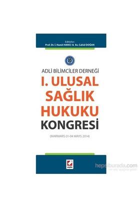 I. Ulusal Sağlık Hukuku Kongresi (Marmaris 01 – 04 Mayıs 2014)