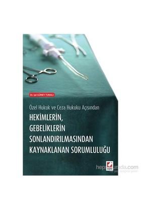 Hekimlerin Gebeliklerin Sonlandırılmasından Kaynaklanan Sorumluluğu