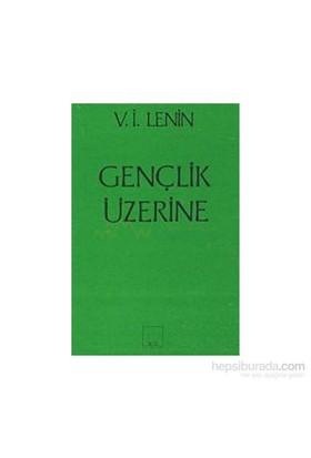 Gençlik Üzerine - Vladimir İlyiç Lenin