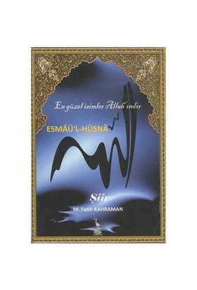 Esmaü'L-Hüsna (En Güzel İsimler Allah'Indır)-M. Fatih Kahraman
