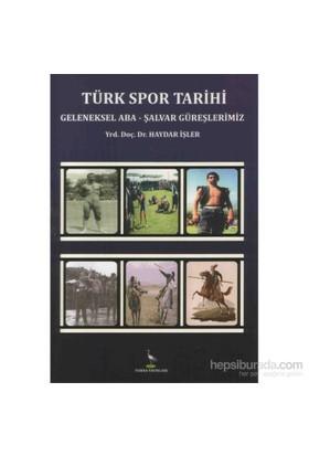 Türk Spor Tarihi (Geleneksel Aba-Şalvar Güreşlerimiz)-Haydar İşler