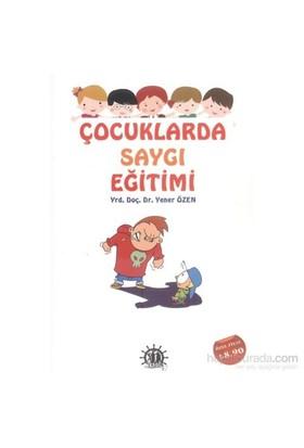 Çocuklarda Saygı Eğitimi-Yener Özen