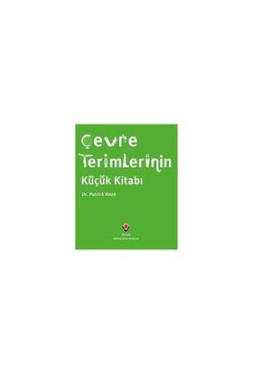 Çevre Terimlerinin Küçük Kitabı (1.Baskı)-Patrick Hook