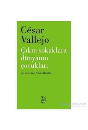 Çıkın Sokaklara - Dünyanın Çocukları-Cesar Vallej