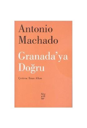 Granadaya Doğru-Antonio Machado