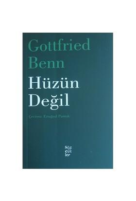Hüzün Değil-Gottfried Benn