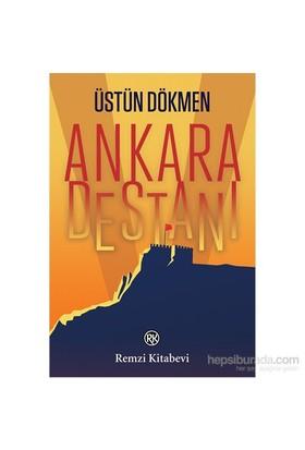 Ankara Destanı-Üstün Dökmen