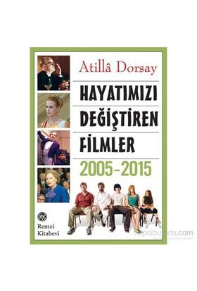 Hayatımızı Değiştiren Filmler 2005-2015-Atilla Dorsay