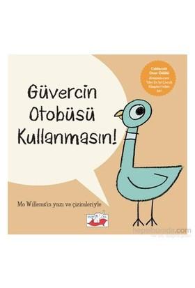 Güvercin Otobüsü Kullanmasın! - Mo Willems