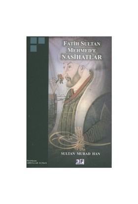 Fatih Sultan Mehmed'E Nasihatlar-Abdullah Uçman