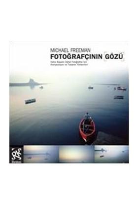 Fotoğrafçının Gözü - Michael Freeman - Michael Freeman
