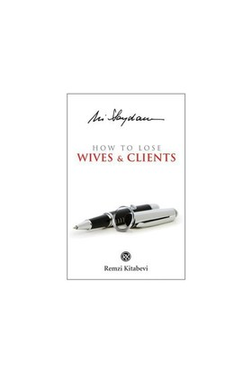 How To Lose Wives & Clients-Ali Saydam